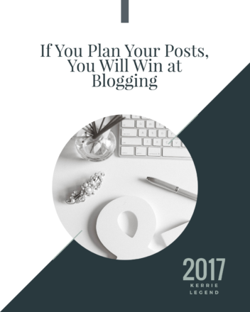 If you plan your posts, you will win at blogging.